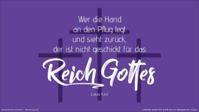 Jesus aber sprach zu ihm: Wer die Hand an den Pflug legt und sieht zurück, der ist nicht geschickt für das Reich Gottes. (Wochenspruch, Okuli)