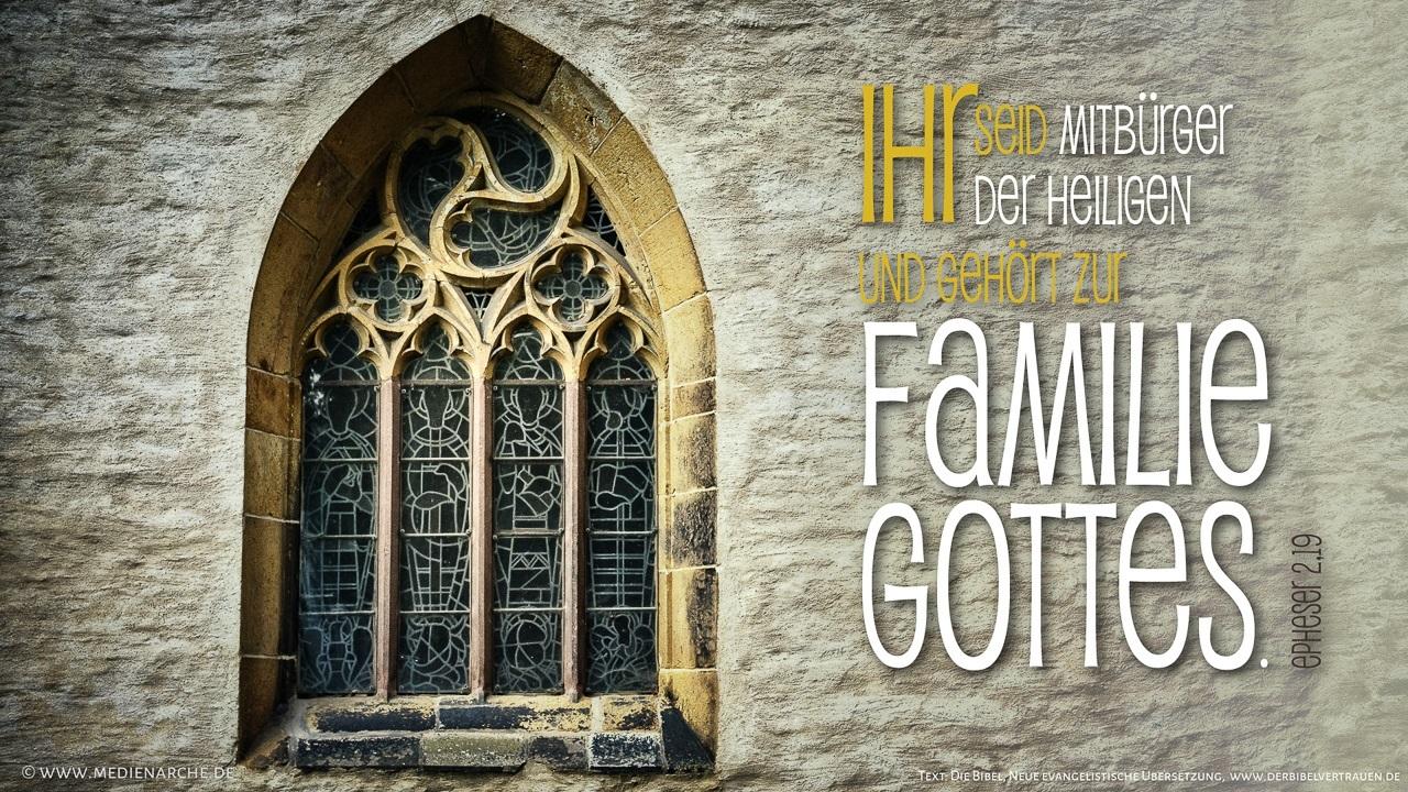 So seid ihr also keine Fremden mehr, geduldete Ausländer, sondern ihr seid Mitbürger der Heiligen und gehört zur Familie Gottes.